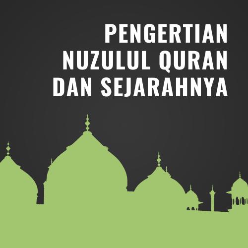 Pengertian Nuzulul Quran dan Sejarahnya