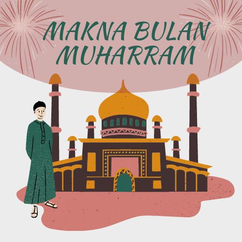 Makna Bulan Muharram