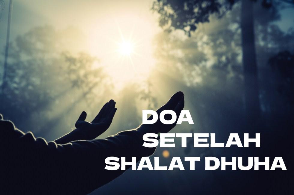 doa setelah sholat dhuha sesuai sunnah